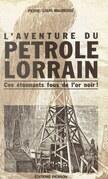 L'aventure du pétrole lorrain