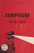 Compiègne, 1939-1945