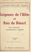 Seigneurs de l'Atlas et rois du désert