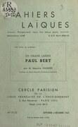 Un grand laïque, Paul Bert, 1833-1886
