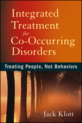 Integrated Treatment for Co-Occurring Disorders: Treating People, Not Behaviors