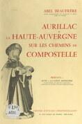 Aurillac et la Haute-Auvergne sur les chemins de Compostelle