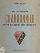 En Auvergne : Charbonnier, terre d'accueil des mineurs
