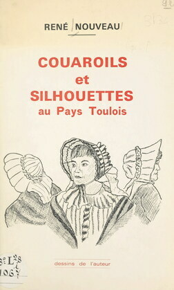 Couaroils et silhouettes au Pays Toulois