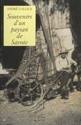 Les mémoires d'André Gallice (3). Souvenirs d'un paysan de Savoie