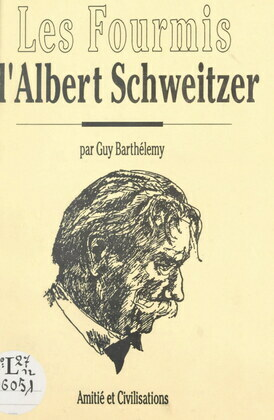 Les fourmis d'Albert Schweitzer