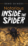 Notorious Inside the Spider