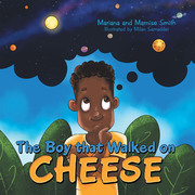 The Boy That Walked on Cheese