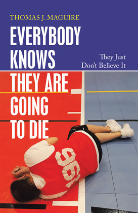 Everybody Knows They Are Going to Die