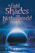 The Eight Shades of the Netherworld