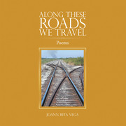 Along These Roads We Travel