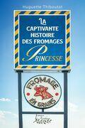 La captivante histoire des fromages Princesse