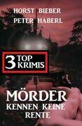 Mörder kennen keine Rente: 3 Top Krimis
