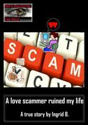 A love scammer ruined my life