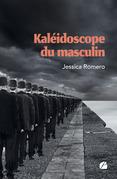 Kaléidoscope du masculin