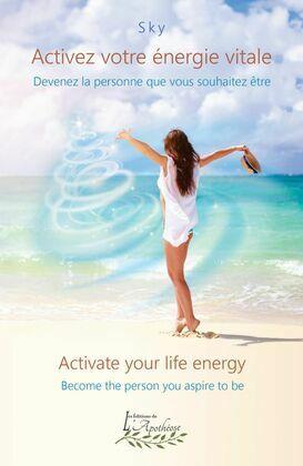 Activez votre énergie vitale / Activate your life energy