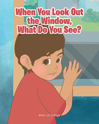 When You Look Out the Window, What Do You See?