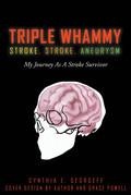 TRIPLE WHAMMY: STROKE, STROKE, ANEURYSM