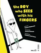 The boy who sees with his fingers