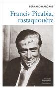 Francis Picabia, rastaquouère