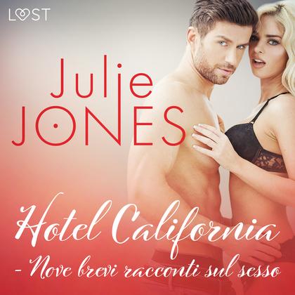 Hotel California - Nove brevi racconti sul sesso