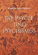 Die Psyche und Psychismus