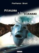 Pitagora e lo sciamano
