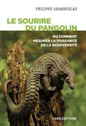 Le sourire du pangolin ou comment mesurer la puissance de la biodiversité