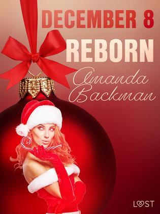 December 8: Reborn – An Erotic Christmas Calendar