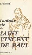 L'ardente vie de Saint Vincent de Paul