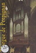 L'orgue de la cathédrale Saint-Jean-Baptiste de Perpignan
