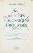 Les loges maçonniques drouaises, du XVIIIe au XXe siècle