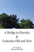 A Bridge to Eternity & Centuries Old and New