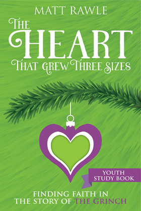 The Heart That Grew Three Sizes Youth Study Book