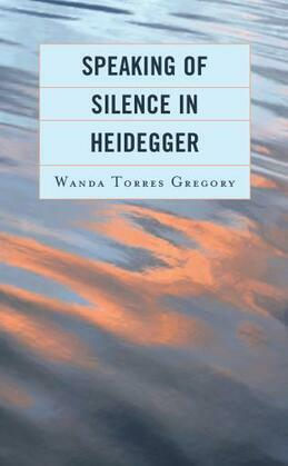 Speaking of Silence in Heidegger
