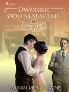 Dworek pod Malwami 55 - Lipcowy romans