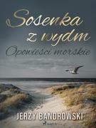 Sosenka z wydm. Opowieści morskie