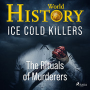 Ice Cold Killers - The Rituals of Murderers