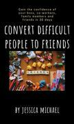convert difficult people to friends