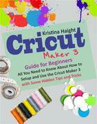 Cricut Maker 3 Guide for Beginners