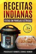 Receitas Indianas Feitas Em Panelas Elétricas