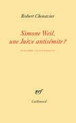 Simone Weil, une Juive antisémite?