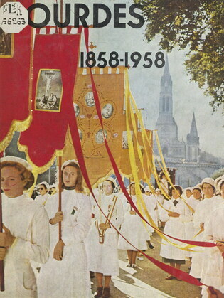La victoire de Lourdes, 1858-1958