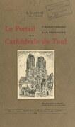 Le portail, l'achèvement, les blessures de la cathédrale de Toul