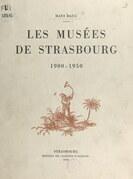 Les musées de Strasbourg, 1900-1950