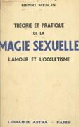 Théorie et pratique de la magie sexuelle