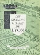 Les grandes heures de Lyon