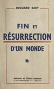 Fin et résurrection d'un monde