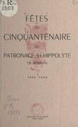 Fêtes du cinquantenaire du patronage St-Hippolyte de Romans, 1896-1946