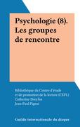 Psychologie (8). Les groupes de rencontre